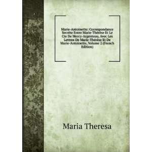 De Marie Antoinette, Volume 2 (French Edition) Maria Theresa Books