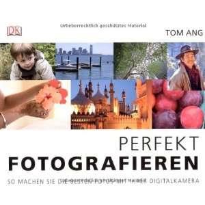 Sie die besten Fotos mit Ihrer Digitalkamera (9783831011629) Books