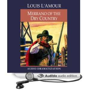Merrano of the Dry Country (Dramatization) (Audible Audio