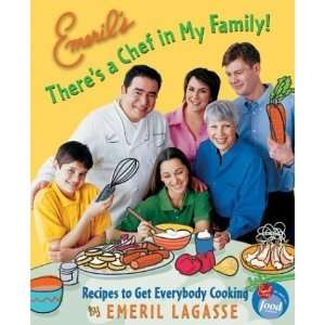 Emerils Theres a Chef in My Family! Recipes to Get