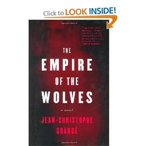 The Empire of the Wolves: A Novel (9780060573652): Jean