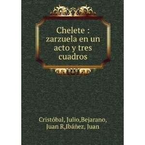 cuadros: Julio,Bejarano, Juan R,Ibáñez, Juan Cristóbal: Books