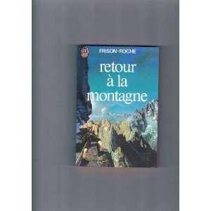 retour à la montagne: frison roche: Books