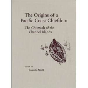 Origins Of A Pacific Coast Chiefdom (Anthropology of Pacific North