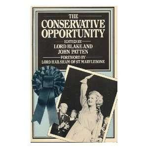 The Conservative opportunity / edited by Lord Blake and John Patten
