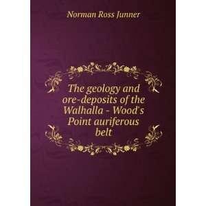 the Walhalla   Woods Point auriferous belt Norman Ross Junner Books