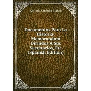 Documentos Para La Historia Memorandum Dirijidos à Sus