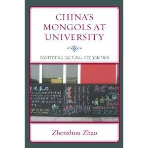 Chinas Mongols at University Contesting Cultural Recognition