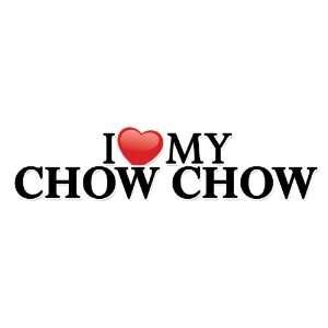Dog Bumper Sticker   I love (heart) my Chow Chow