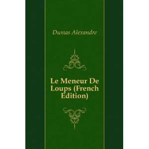 Le Men De Loups (French Edition) Aleksandr Dyuma