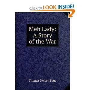 Meh Lady; a Story of the War: Thomas Nelson Page: Books