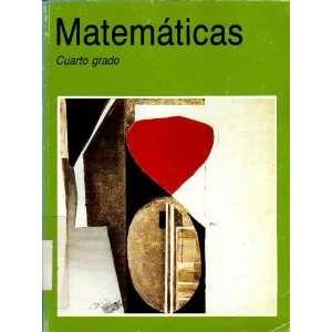 Matematicas Cuarto Grado (9789682962516) Books