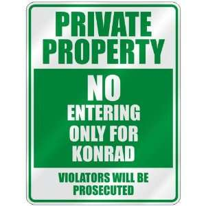 PRIVATE PROPERTY NO ENTERING ONLY FOR KONRAD  PARKING