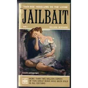 Jailbait; The story of juvenile delinquency Bernard