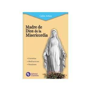 MADRE DE DIOS DE LA MISERICORDIA (9789505126002): CARLOS