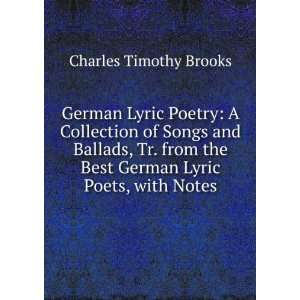 the Best German Lyric Poets, with Notes Charles Timothy Brooks Books