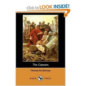 The Caesars (Dodo Press) (9781406587708): Thomas De