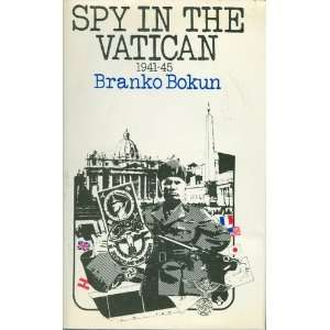 Spy in the Vatican 1941 1945 Branko Bokun Books
