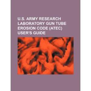 Army Research Laboratory gun tube erosion code (ATEC) users guide