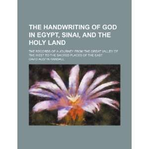 The Handwriting of God in Egypt, Sinai, and the Holy Land; The Records