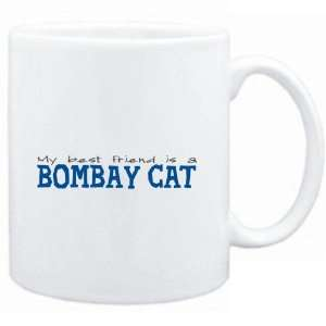 Mug White  My best friend is a Bombay  Cats
