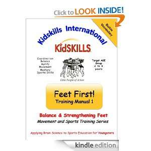 Feet First Manual One (The Kidskills Movement and Sports Training
