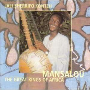 Mansalou The Great Kings of Africa Jali Sherrifo Konteh