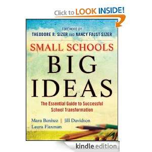 Small Schools, Big Ideas The Essential Guide to Successful School