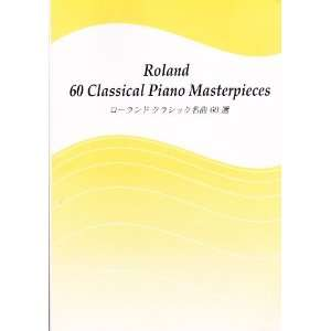 Roland 60 Classical Piano Masterpieces Roland Corporation Books