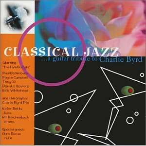 Classical Jazz a guitar tribute to Charlie Byrd The
