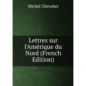 Lettres sur lAmérique du Nord (French Edition): Michel