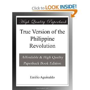 : True Version of the Philippine Revolution: Emilio Aguinaldo: Books