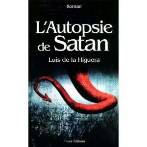 Lautopsie de Satan (9782354012946): Luis de La Higuera