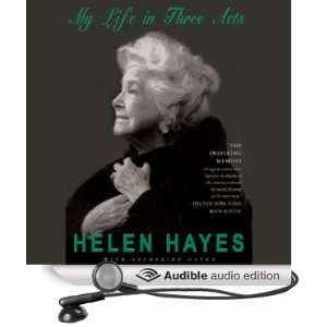 Helen Hayes My Life in Three Acts (Audible Audio Edition