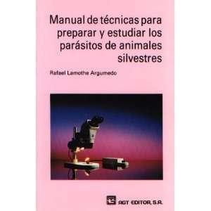 Manual de tecnicas para preparar y estudiar los parasitos
