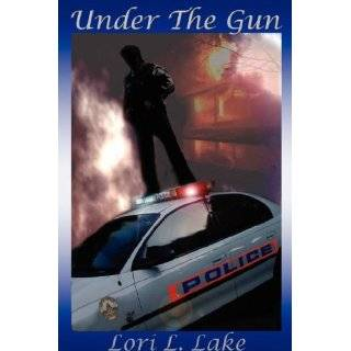 Under The Gun: Book II in the Gun Series by Lori L. Lake (May 3, 2007)