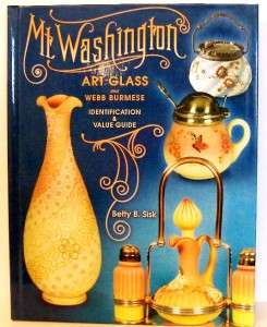 Washington Art Glass and Webb Burmese Identification and Value Guide