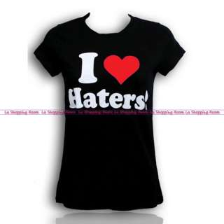 Women Funny T Shirt I Love Haters All Sizes