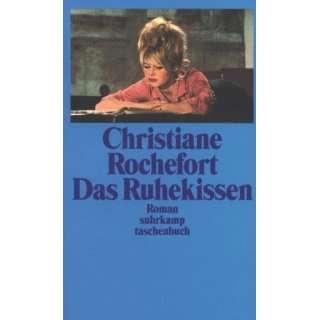 Das Ruhekissen: .de: Christiane Rochefort: Bücher