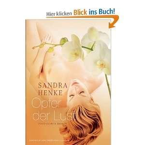 Opfer der Lust: Erotischer Krimi: .de: Sandra Henke: Bücher