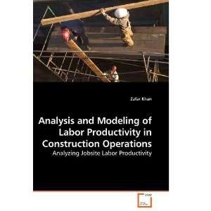 Jobsite Labor Productivity (9783639232776): Zafar Khan: Books