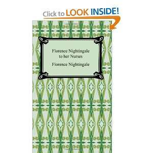 Florence Nightingale to Her Nurses (9781420929508) Florence