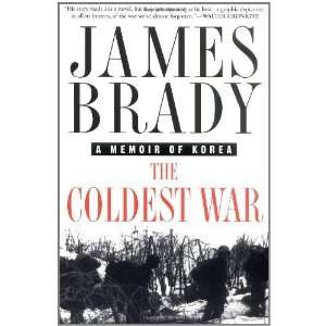 The Coldest War A Memoir of Korea [Paperback] James Brady Books