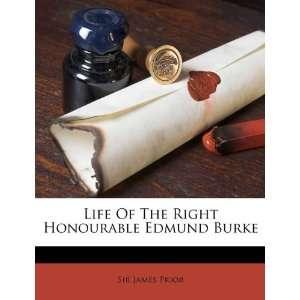Right Honourable Edmund Burke (9781173647667): Sir James Prior: Books