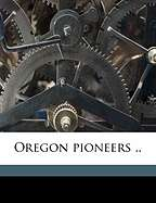 Oregon Pioneers .. by Maria Louisa Trenholm 1847  [Fr Hidden (Creator