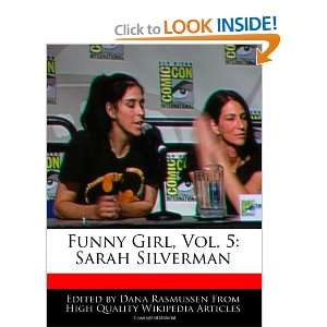 Funny Girl, Vol. 5: Sarah Silverman (9781171144601): Dana