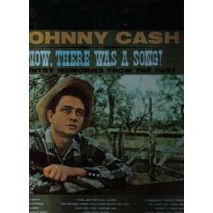 Now, There Was a Song Johnny Cash Music