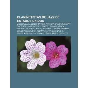 Goodman, Jimmy Dorsey, Woody Herman, Sidney Bechet (Spanish Edition