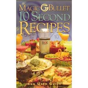 Magic Bullet 10 Second Recipes and User Guide Books