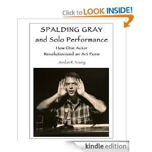 Spalding Gray and Solo Performance: How One Actor Revolutionized an